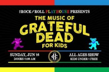 The Music of Grateful Dead for Kids – Father's Day Celebration